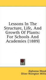 lessons in the structure life and growth of plants for schools and academies_cover