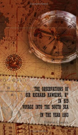 the observations of sir richard hawkins knt in his voyage into the south sea in_cover
