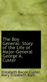 the boy general story of the life of major general george a custer_cover