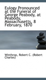 eulogy pronounced at the funeral of george peabody at peabody massachusetts 8_cover