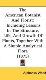 the american botanist and florist including lessons in the structure life and_cover