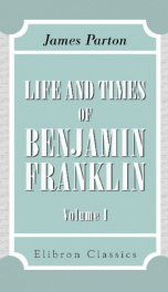 life and times of benjamin franklin volume 1_cover