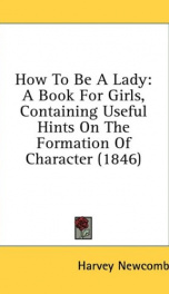 how to be a lady a book for girls containing useful hints on the formation of_cover
