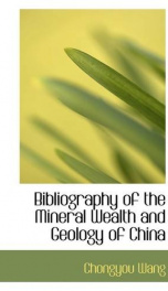 bibliography of the mineral wealth and geology of china_cover
