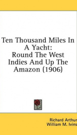 ten thousand miles in a yacht round the west indies and up the amazon_cover