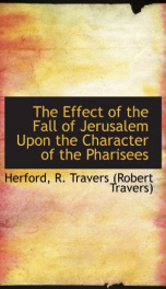 the effect of the fall of jerusalem upon the character of the pharisees_cover