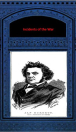 Incidents of the War: Humorous, Pathetic, and Descriptive_cover