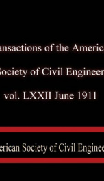 Transactions of the American Society of Civil Engineers, vol. LXXII, June, 1911_cover