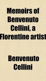 memoirs of benvenuto cellini a florentine artist_cover