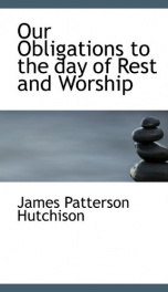 our obligations to the day of rest and worship_cover