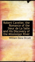 robert cavelier the romance of the sieur de la salle and his discovery of the_cover