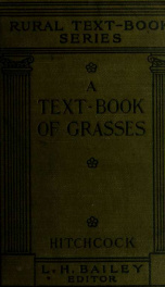 A text-book of grasses with especial reference to the economic species of the United States_cover