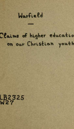 The claims of higher education on our Christian youth_cover