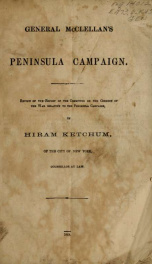 General McClellan's Peninsula Campaign : review of the Report of the Committee on the Conduct of the War relative to the Peninsula Campaign_cover