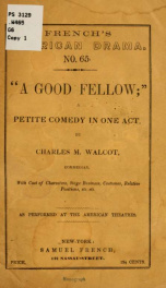 """A good fellow""; a petite comedy, in one act_cover"