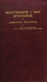 Maintenance of way standards on American railways, and rules and instructions governing roadway departments_cover