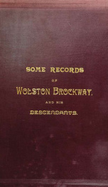 The Brockway family : some records of Wolston Brockway and his descendants: comp. for Francis E. Brockway_cover