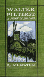 Walter Pieterse; a story of Holland_cover