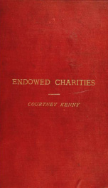 The true principles of legislation with regard to property given for charitable or other public uses. (Being an essay which obtained the Yorke prize of the University of Cambridge.)_cover