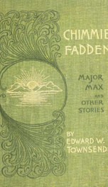 """Chimmie Fadden""; Major Max; and other stories_cover"