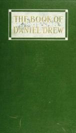 The book of Daniel Drew : a glimpse of the Fisk-Gould-Tweed régime from the inside_cover