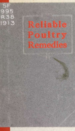 Reliable poultry remedies; the causes, symptoms and treatment of poultry diseases .._cover