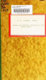 Social and industrial conditions in the United States. Hearings before the Committee on education and labor, United States Senate, Sixty-fifth Congress, third session, pursuant to S. Res. 382, a resolution directing the Committee on education and labor to_cover