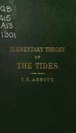 Elementary theory of the tides: the fundamental theorems demonstrated without mathematics, and the influence on the length of the day discussed_cover