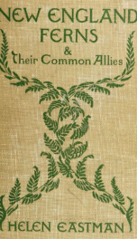 New England ferns and their common allies; an easy method of determining the species_cover
