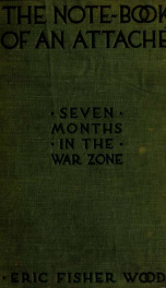 The note book of an attaché; seven months in the war zone_cover
