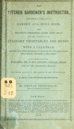 The kitchen gardener's instructor : containing a catalogue of garden and herb seed, with practical directions under each head for the cultivation of culinary vegetables and herbs : with a calendar, showing the work necessary to be done in a kitchen garden_cover