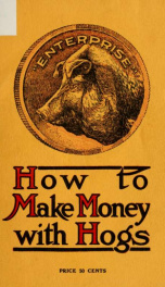 How to make money with hogs; a text book for the hog raiser and producer of pork products_cover