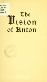 The vision of Anton as told by Walter A. Dyer_cover
