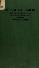 Haym Salomon, the financier of the revolution;_cover