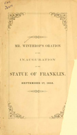 Oration at the inauguration of the statue of Benjamin Franklin : in his native city, Sept. 17, 1856_cover