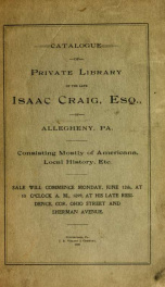 Catalogue of private library of the late Isaac Craig, Esq., of Allegheny, Pa. : consisting mostly of Americana, local history, etc_cover