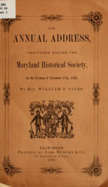 The annual address, delivered before the Maryland Historical Society, on the evening of December 17th, 1866_cover