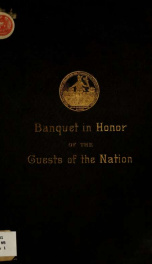 Banquet given by the Chamber of commerce of the state of New York in honor of the guests of the nation to the centennial celebration of the victory at Yorktown. New York, November 5th, 1881_cover