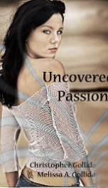 Uncovered Passion  Christopher Golliday_cover