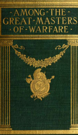 Among the great masters of warfare, scenes in the lives of famous warriors;_cover