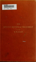The opsonic method of treatment : a short compendium for general practitioners, students, and others_cover