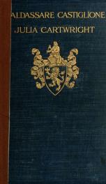 Baldassare Castiglione the perfect courtier, his life and letters, 1478-1529; 1_cover