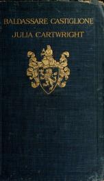 Baldassare Castiglione the perfect courtier, his life and letters, 1478-1529; 2_cover