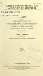 Marine shrimp farming and aquaculture research : hearing before a subcommittee of the Committee on Appropriations, United States Senate, One Hundred Fourth Congress, second session : special hearing_cover