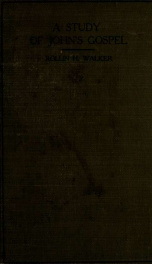 A study of John's gospel by the questionnaire method; a handbook for Bible classes and for private study_cover