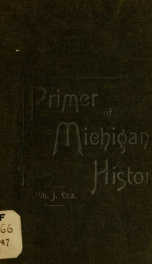 A primer of Michigan history : with a brief sketch of the material resources of the state_cover