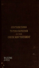 Contributions to the criticism of the Greek New Testament, being the introduction to an edition of the Codex Augiensis and fifty other manuscripts_cover