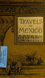 Travels in Mexico and life among the Mexicans_cover