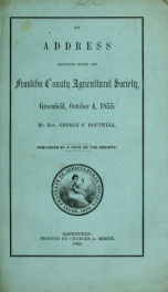 An address delivered before the Franklin County Agricultural Society, Greenfield, Oct. 4, 1855_cover