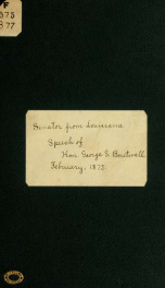 Senator from Louisiana. Speech of Hon. George S. Boutwell, of Massachusetts, in the Senate of the United States, February 18, 1875, and remarks on the civil-rights bill, February 26, 1875_cover